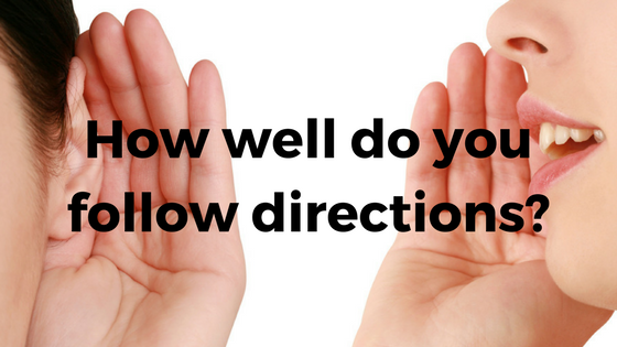 How well do you follow directions?