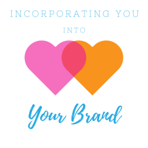 Incorporating You into Your Brand